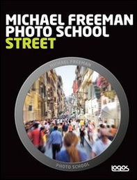 Photo school. Street. Ediz. italiana - Librerie.coop