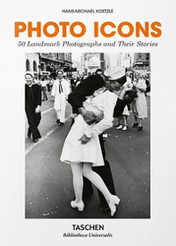 Photo icons. 50 landmark photographs and their stories - Librerie.coop