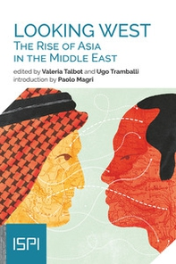 Looking West. The rise of Asia in the Middle East - Librerie.coop