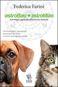 Astrobau & astromiao. Astrologia applicata all'universo animale - Librerie.coop