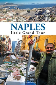 Naples. Little grand tour - Librerie.coop