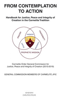 From contemplation to action. Handbook for justice, peace and integrity of creation in the carmelite tradition - Librerie.coop