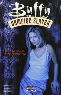 Cacciatrice interrotta. Buffy the vampire slayer - Librerie.coop