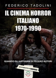 Il cinema horror italiano 1970-1990 - Librerie.coop