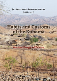 Habits and customs of the Kunama. Ancient people of Eritrea - Librerie.coop