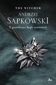 Il guardiano degli innocenti. The Witcher - Librerie.coop