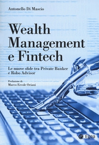 Wealth management e fintech. Le nuove sfide tra private banker e robo advisor - Librerie.coop