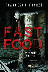 Fast food. Macabre letture - Librerie.coop