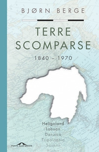 Terre scomparse. 1840-1970 - Librerie.coop