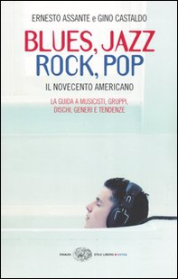 Blues, Jazz, Rock, Pop. Il Novecento americano - Librerie.coop