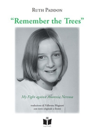 Remember the trees. My fight against anorexia nervosa - Librerie.coop
