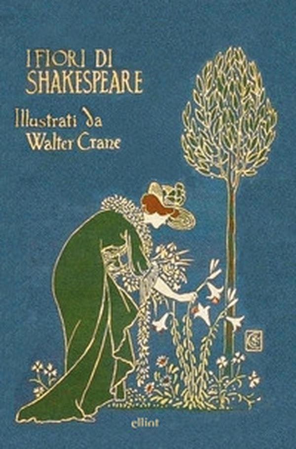 Fiori In Inglese.I Fiori Di Shakespeare Ediz Italiana E Inglese Librerie Coop