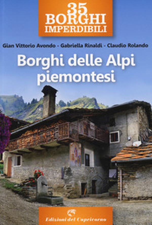 35 borghi imperdibili. Borghi delle Alpi piemontesi - Librerie.coop