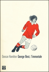 George Best, l'immortale - Librerie.coop