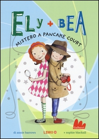Mistero a Pancake Court. Ely + Bea - Librerie.coop