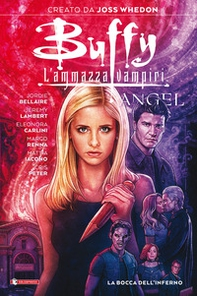 La bocca dell'inferno. Buffy Angel. L'ammazzavampiri - Librerie.coop