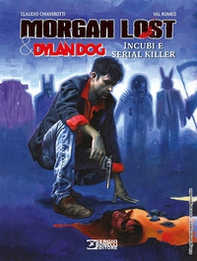 Morgan Lost & Dylan Dog. Incubi e serial killer - Librerie.coop