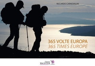 365 volte Europa. Fotoracconto di 1 anno sempre a piedi attraverso 22 nazioni-365 Times Europe. A photographic story of 1 year, always on foot, across 22 nations - Librerie.coop