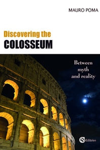 Discovering the Colosseum - Librerie.coop