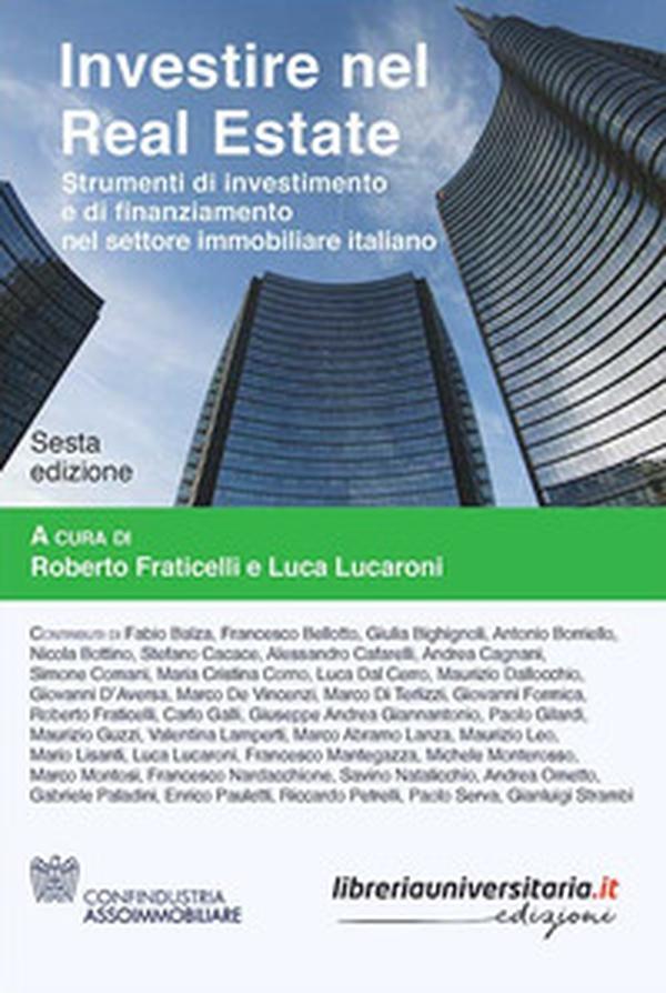 Investire Nel Real Estate Strumenti Di Investimento E Di Finanziamento Nel Settore Immobiliare Italiano Librerie Coop Versione Brossura