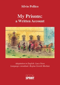 My prisons: a written account - Librerie.coop