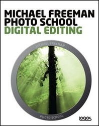 Photo school. Digital editing. Ediz. italiana - Librerie.coop