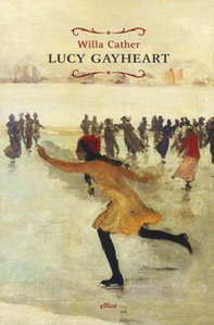 Lucy Gayheart - Librerie.coop