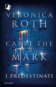 I predestinati. Carve the mark - Librerie.coop